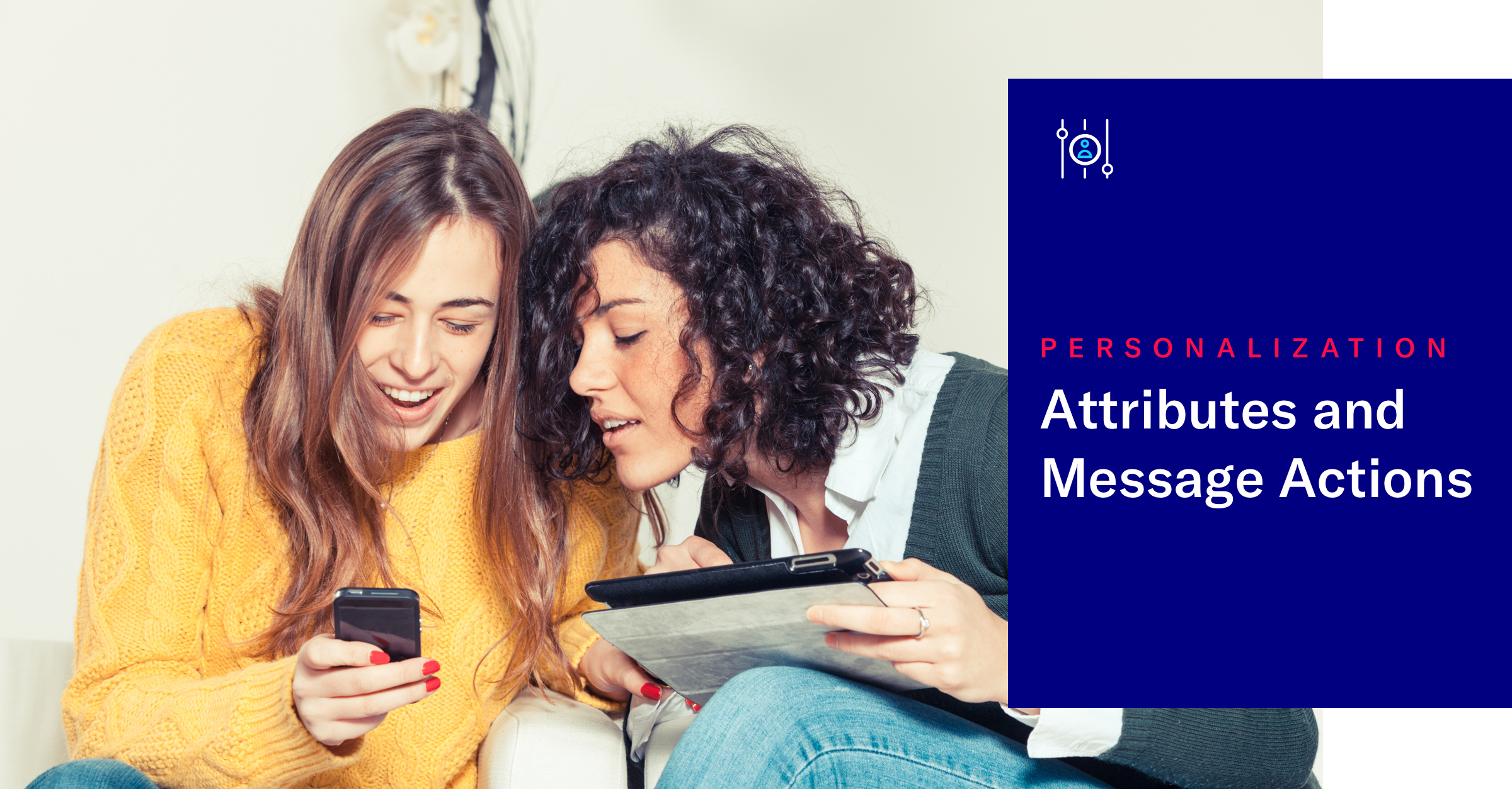 Attribute and Message Action Personalization
